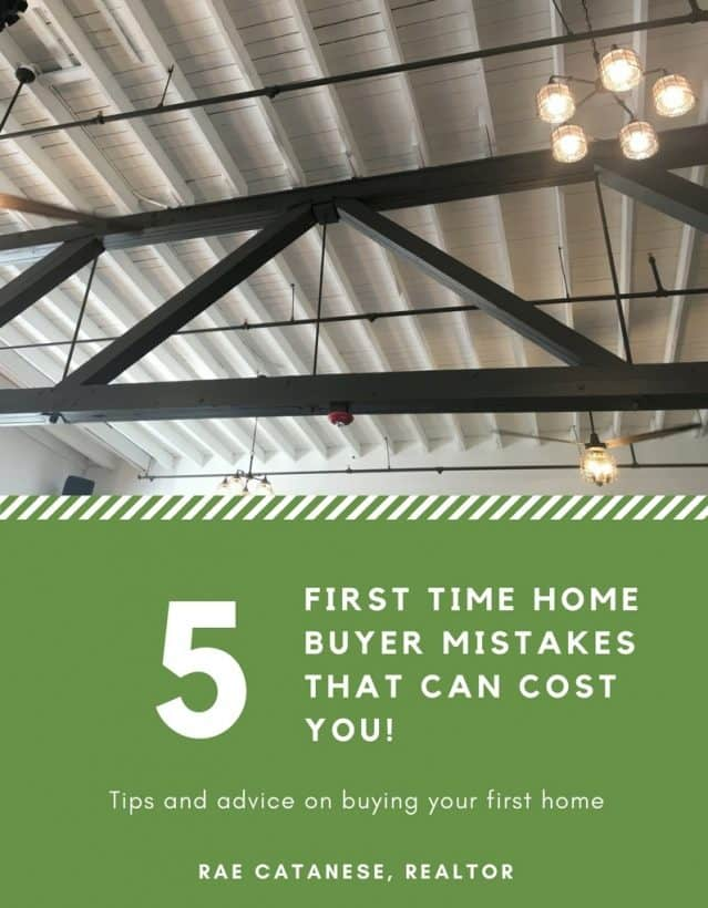5 First Time Home Buyer Mistakes That Can Cost YOU!