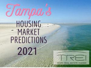 Tampa's Housing Market 2021