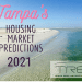 Any End In Sight for Tampa's 2021 Housing Market Shortage? Forecast..
